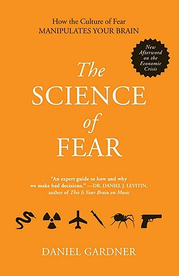 The Science of Fear By Gardner, Daniel