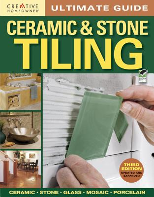 Ultimate Guide to Ceramic & Stone Tile By Creative Homeowner